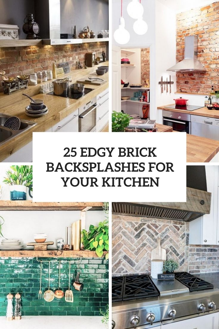 25 Edgy Brick Backsplashes For Your Kitchen