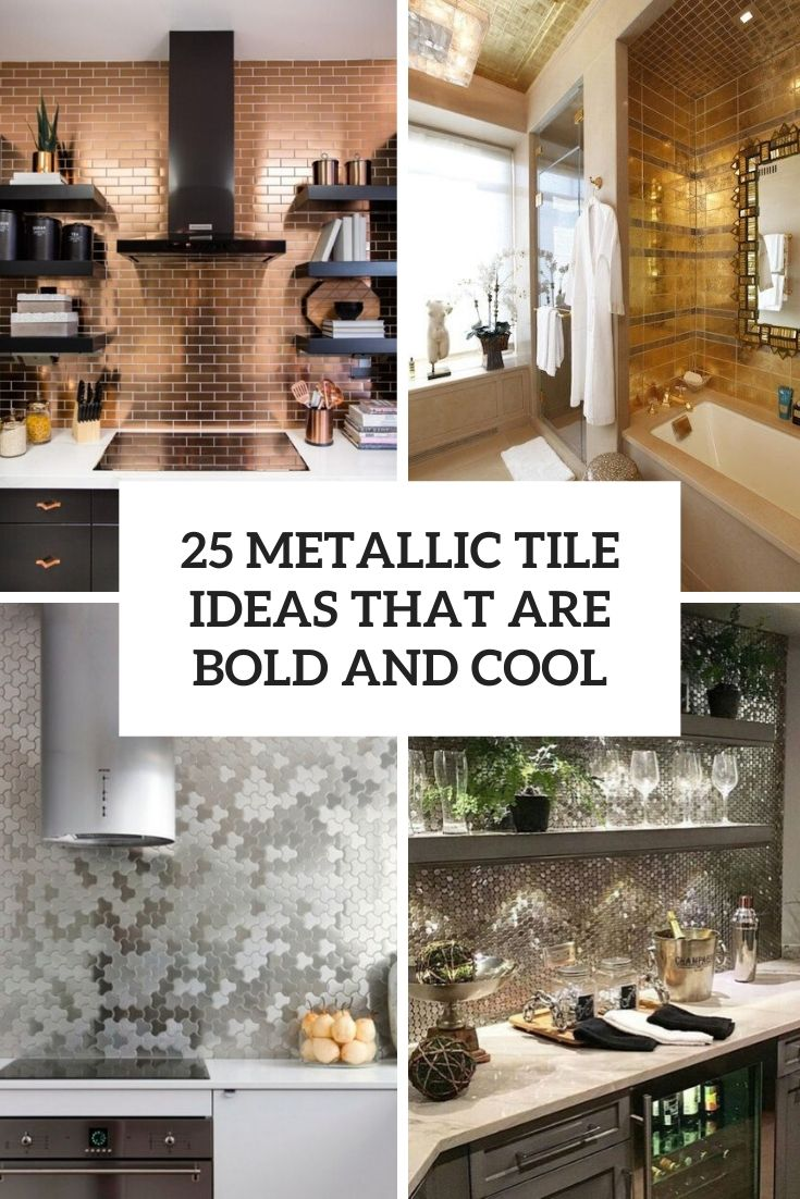 metallic tile ideas that are bold and cool cover