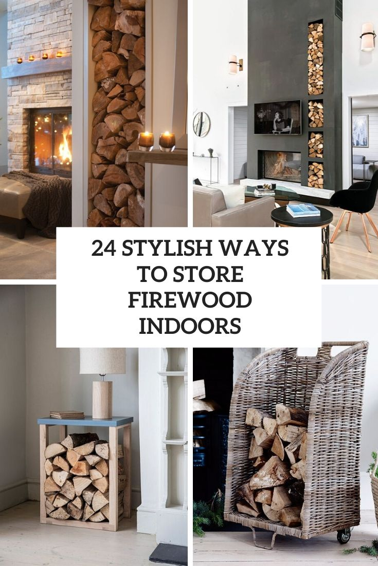 24 Stylish Ways To Store Firewood Indoors