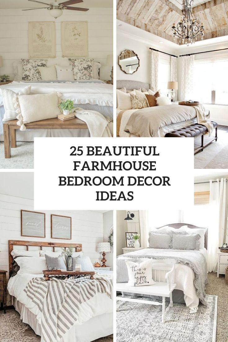 25 Beautiful Farmhouse Bedroom Decor Ideas