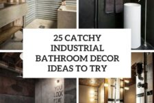 25 catchy industrial bathroom decor ideas to try cover