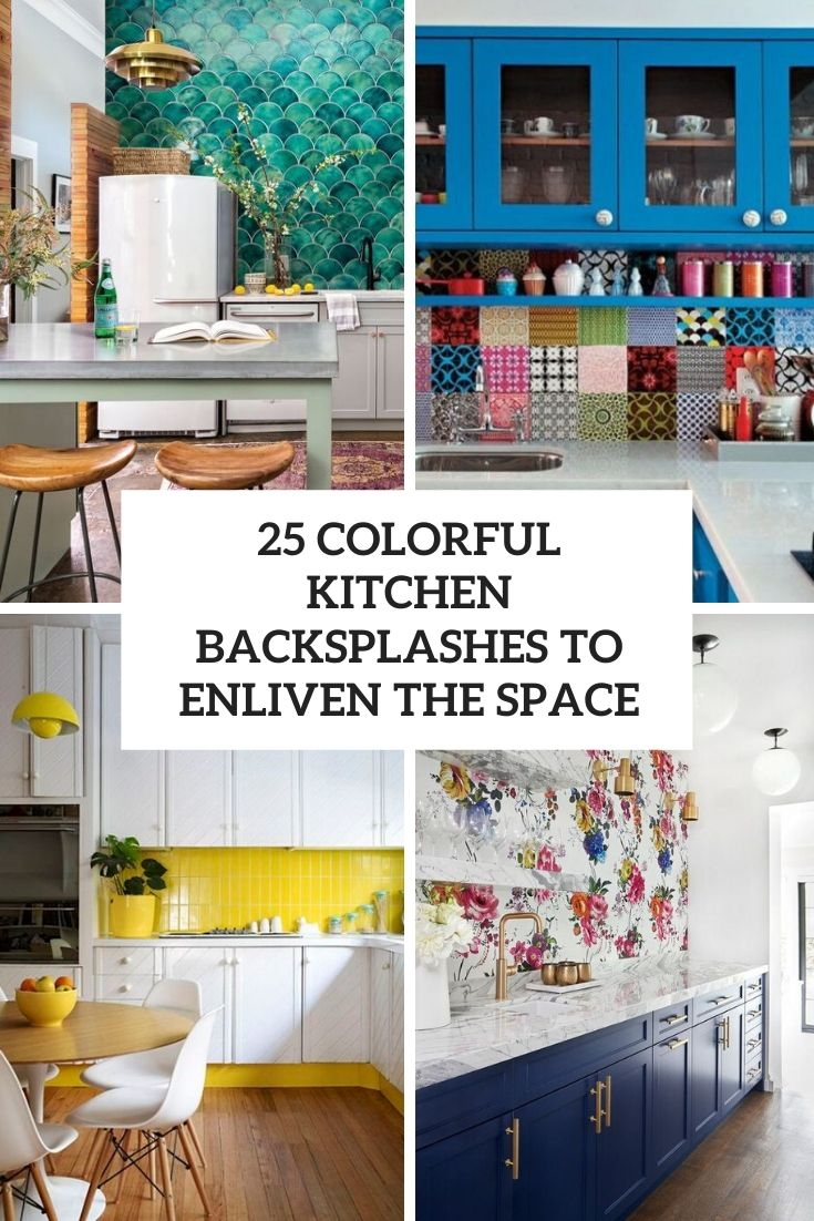 colorful kitchen backsplashes to enliven the space cover