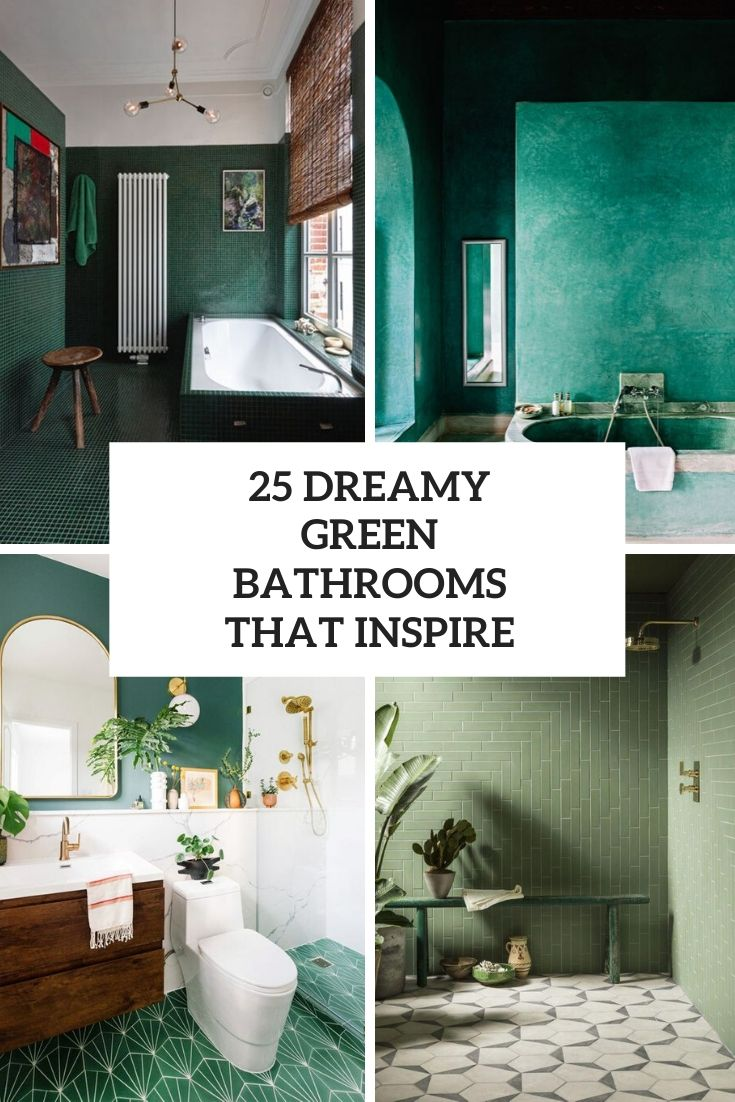 25 Dreamy Green Bathrooms That Inspire Shelterness