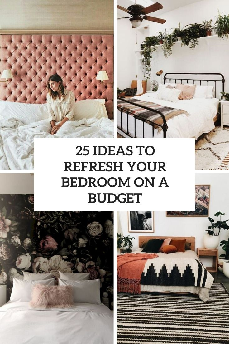 25 Ideas To Refresh Your Bedroom On A Budget