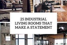 25 industrial living rooms that make a statement cover
