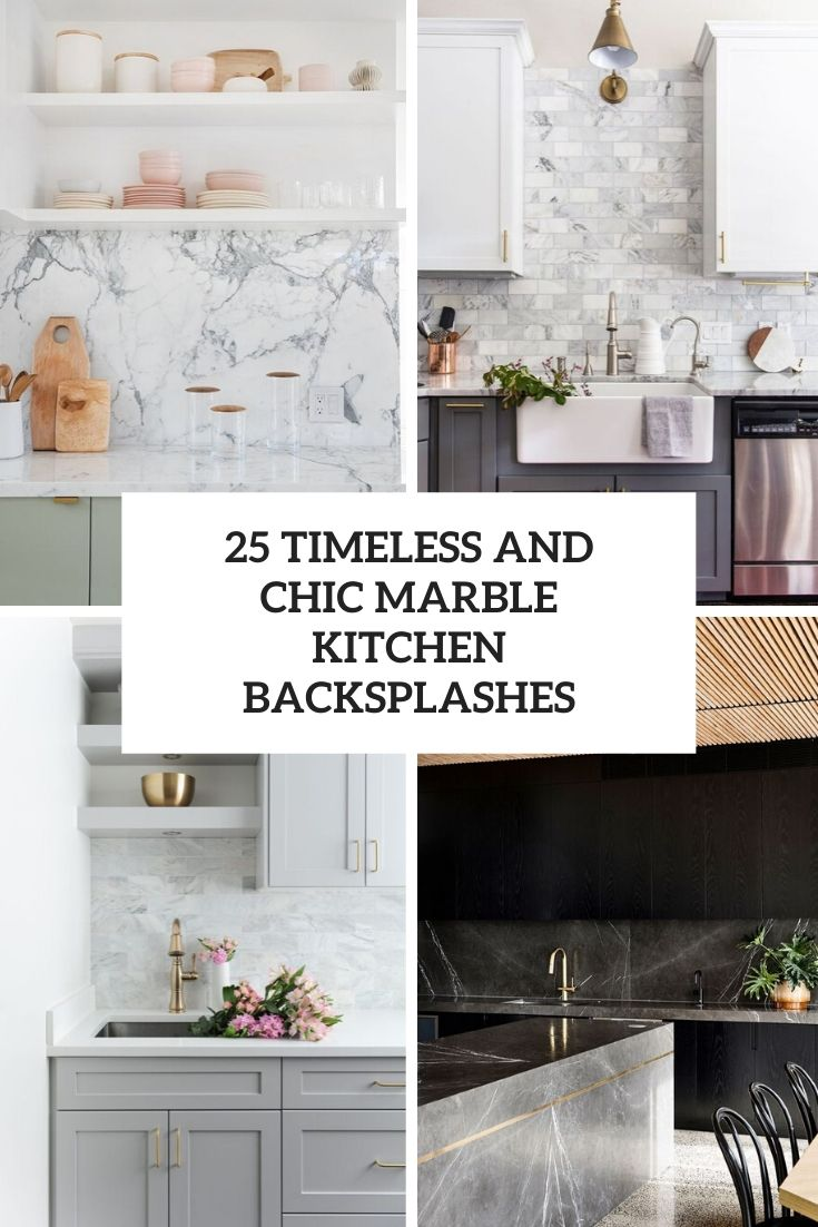 timeless and chic marble kitchen backsplashes cover