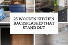 25 wooden kitchen backsplashes that stand out cover