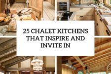 25 chalet kitchens that inspire and invite in cover