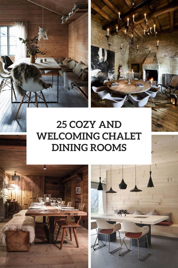 25 Cozy And Welcoming Chalet Dining Rooms