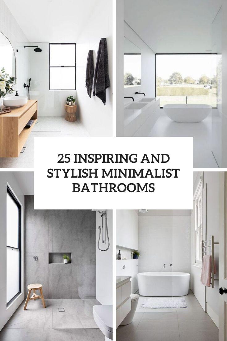 25 Inspiring And Stylish Minimalist Bathrooms Shelterness