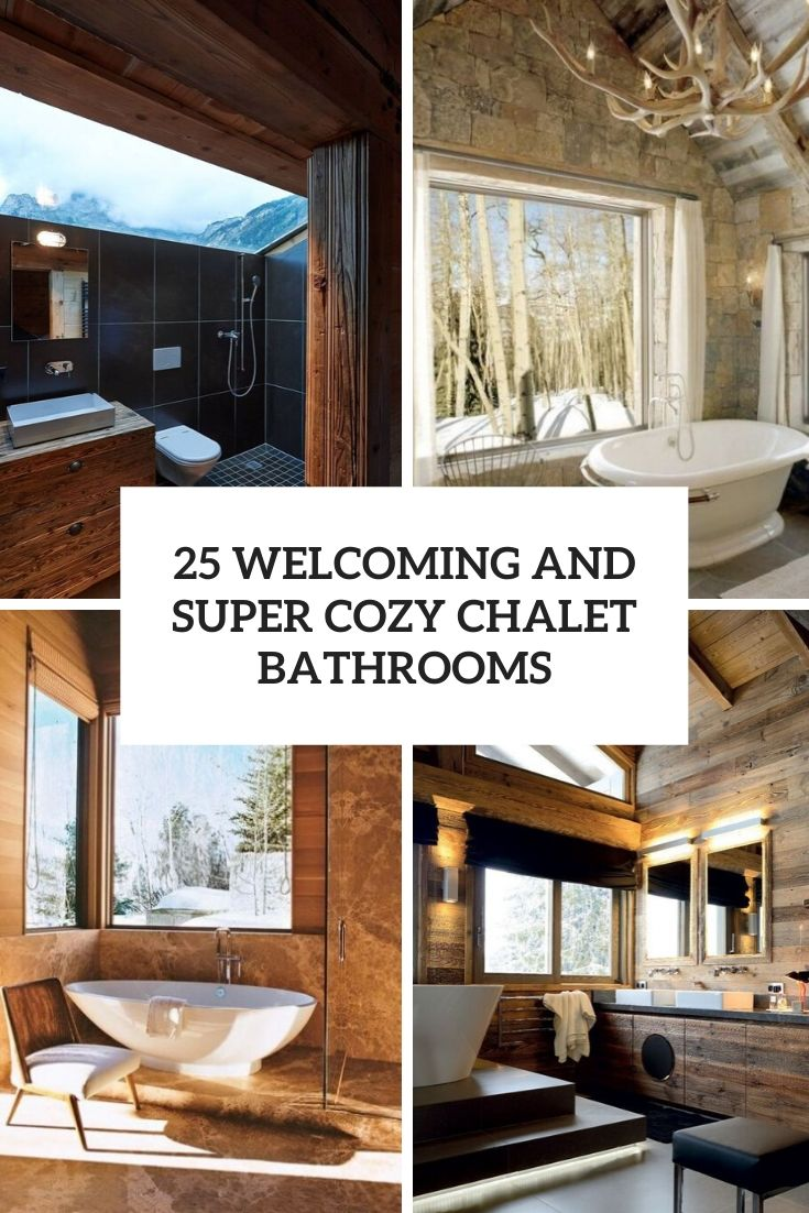 25 Welcoming And Super Cozy Chalet Bathrooms