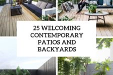 25 welcoming contemporary patios and backyards cover