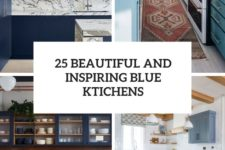 25 beautiful and inspiring blue kitchens cover