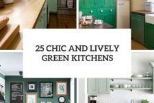 25 chic and lively green kitchens cover