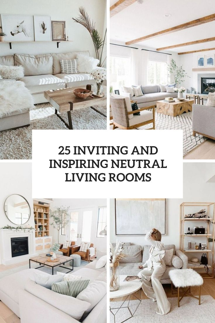 inviting and inspiring neutral living rooms cover