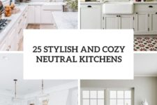 25 stylish and cozy neutral kitchens cover