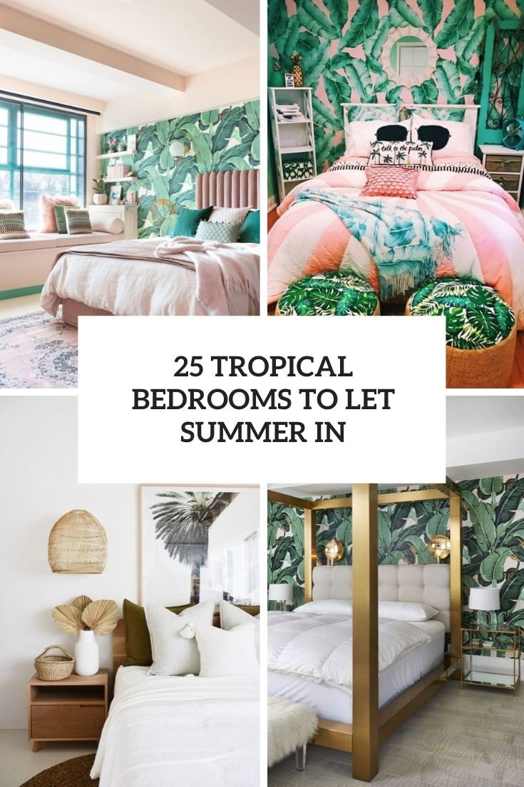 tropical bedrooms to let summer in cover