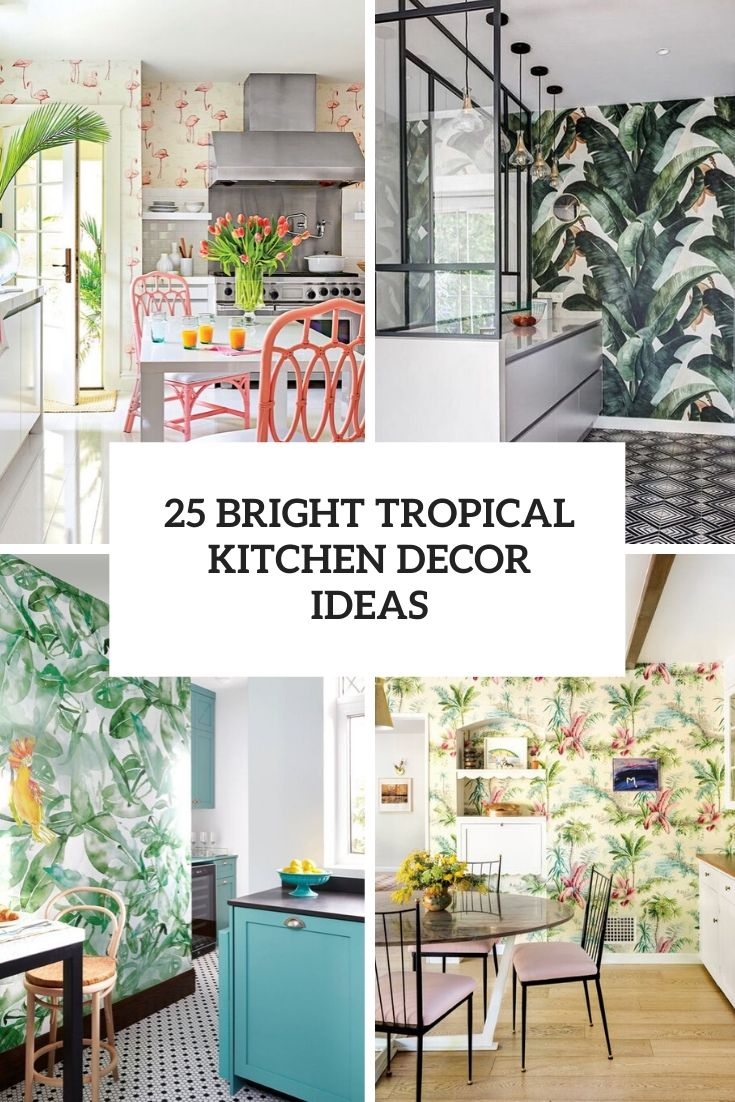 25 Bright Tropical Kitchen Decor Ideas