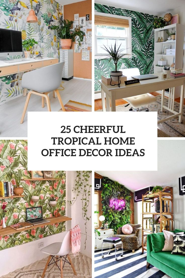 cheerful tropical home office decor ideas cover