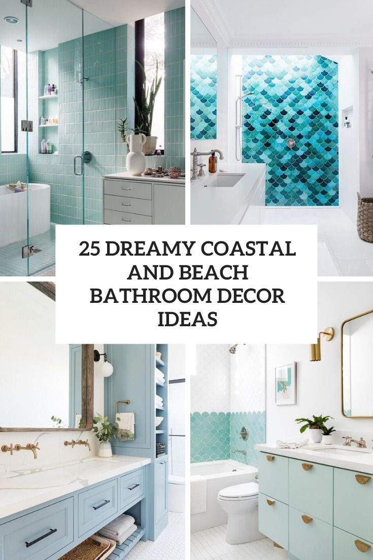 25 Dreamy Coastal And Beach Bathroom Decor Ideas Shelterness