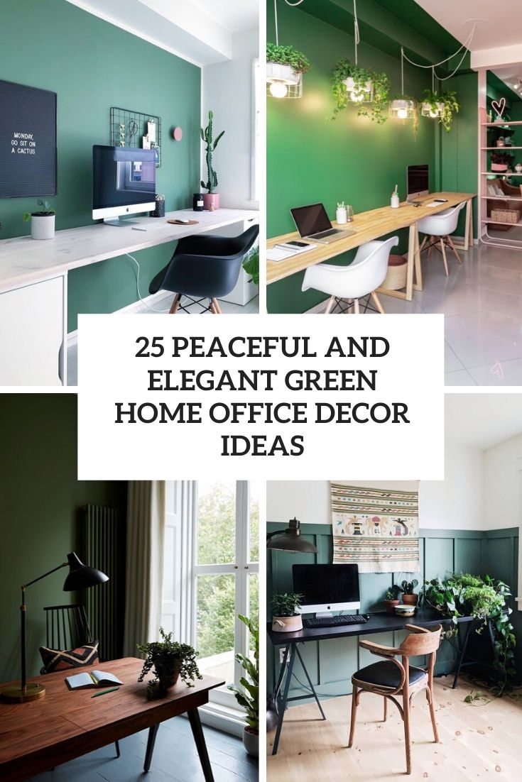 peaceful and elegant green home office decor ideas cover