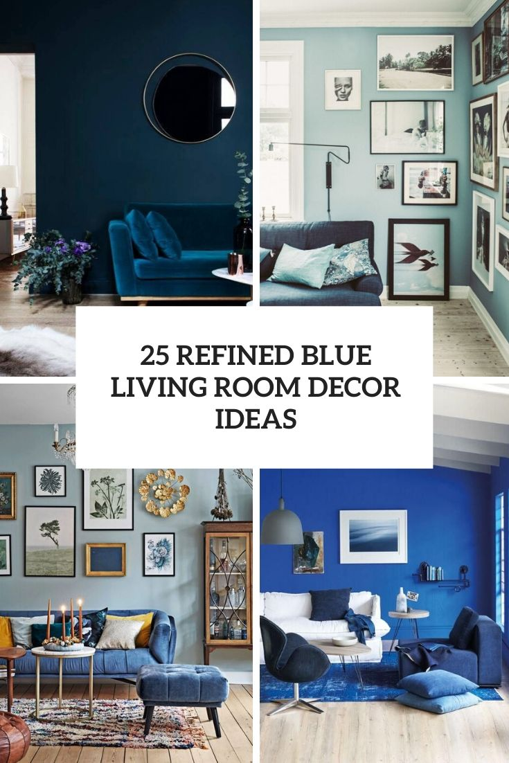 25 Refined Blue Living Room Decor Ideas