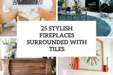 25 stylish fireplaces surrounded with tiles cover