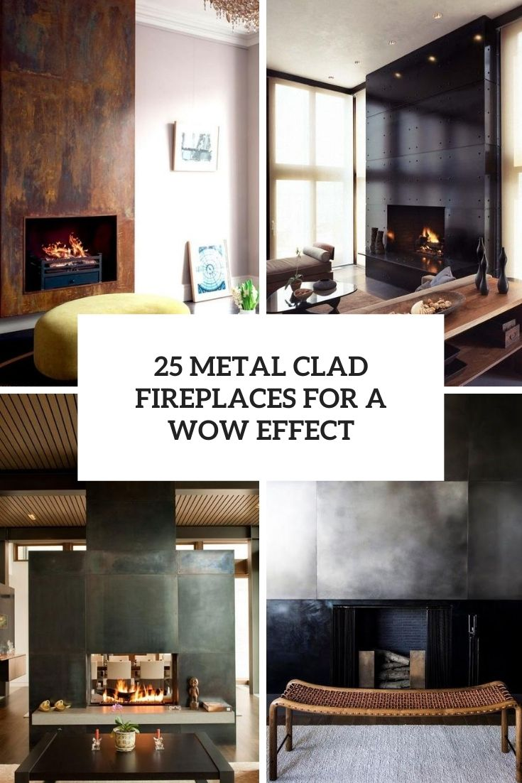 25 Metal Clad Fireplaces For A Wow Effect