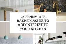 25 penny tile backsplashes to add interest to your kitchen cover