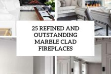 25 refined and outstanding marble clad fireplaces cover