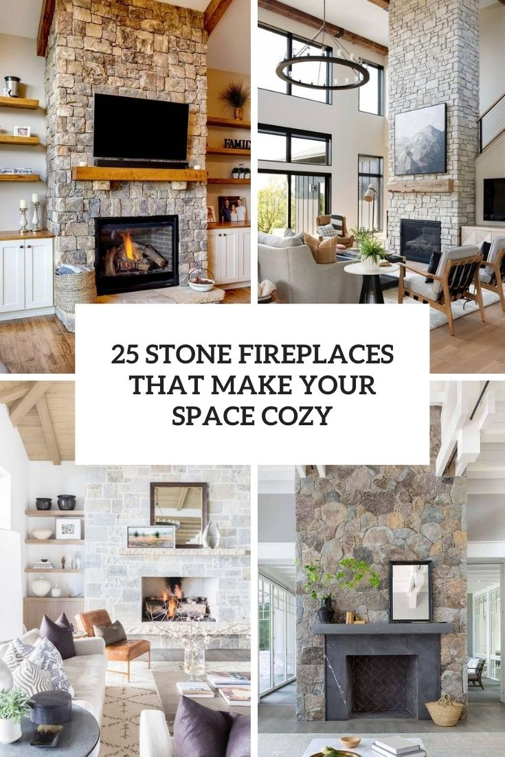 25 Stone Fireplaces That Make Your Space Cozy