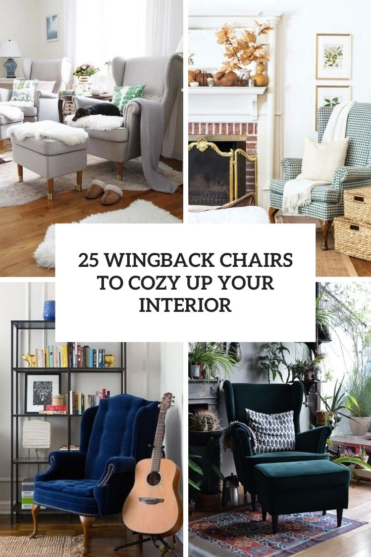 25 Wingback Chairs To Cozy Up Your Interior
