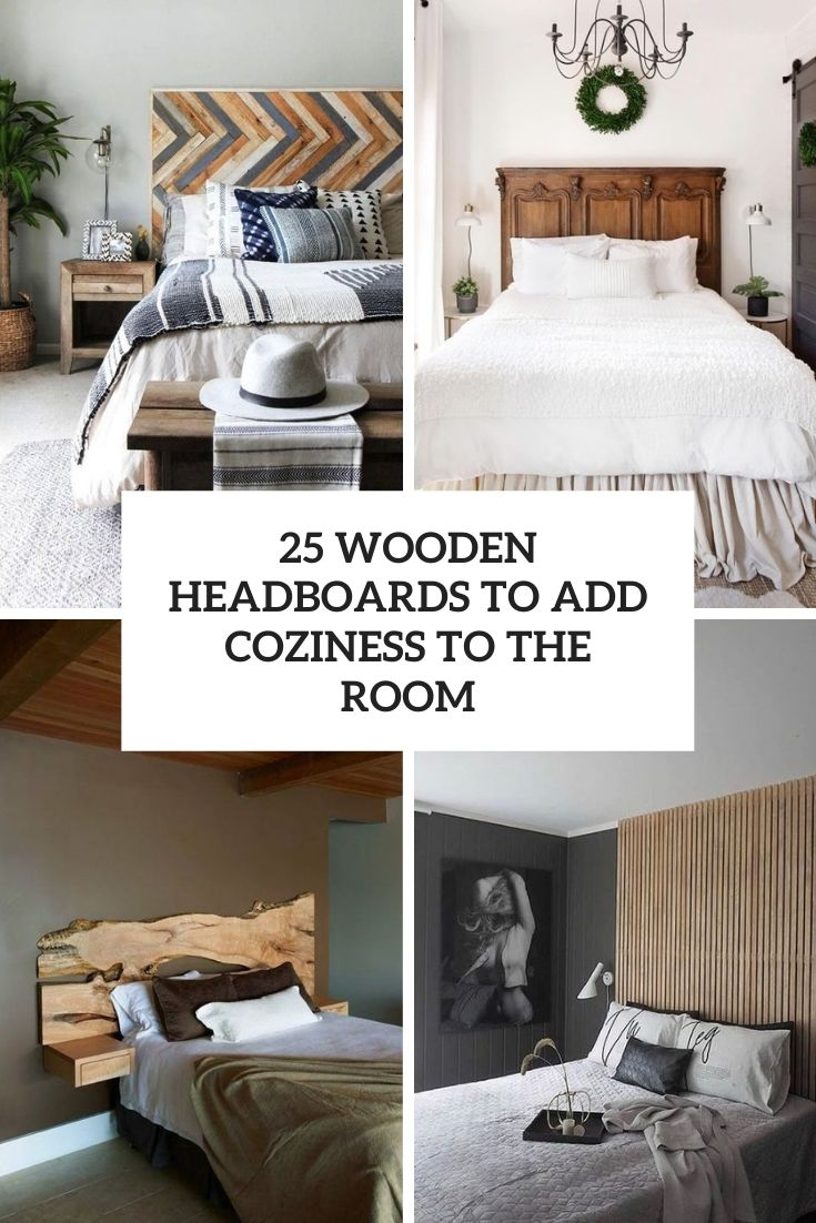 25 Wooden Headboards To Add Coziness To The Room