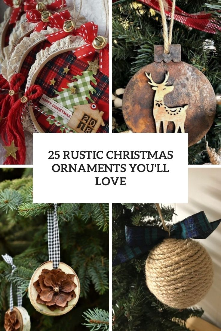 25 Rustic Christmas Ornaments You'll Love
