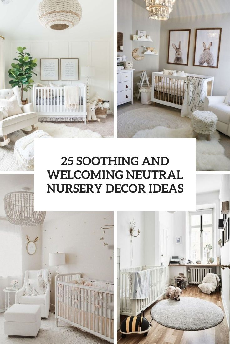 soothing and welcoming neutral nursery decor ideas cover
