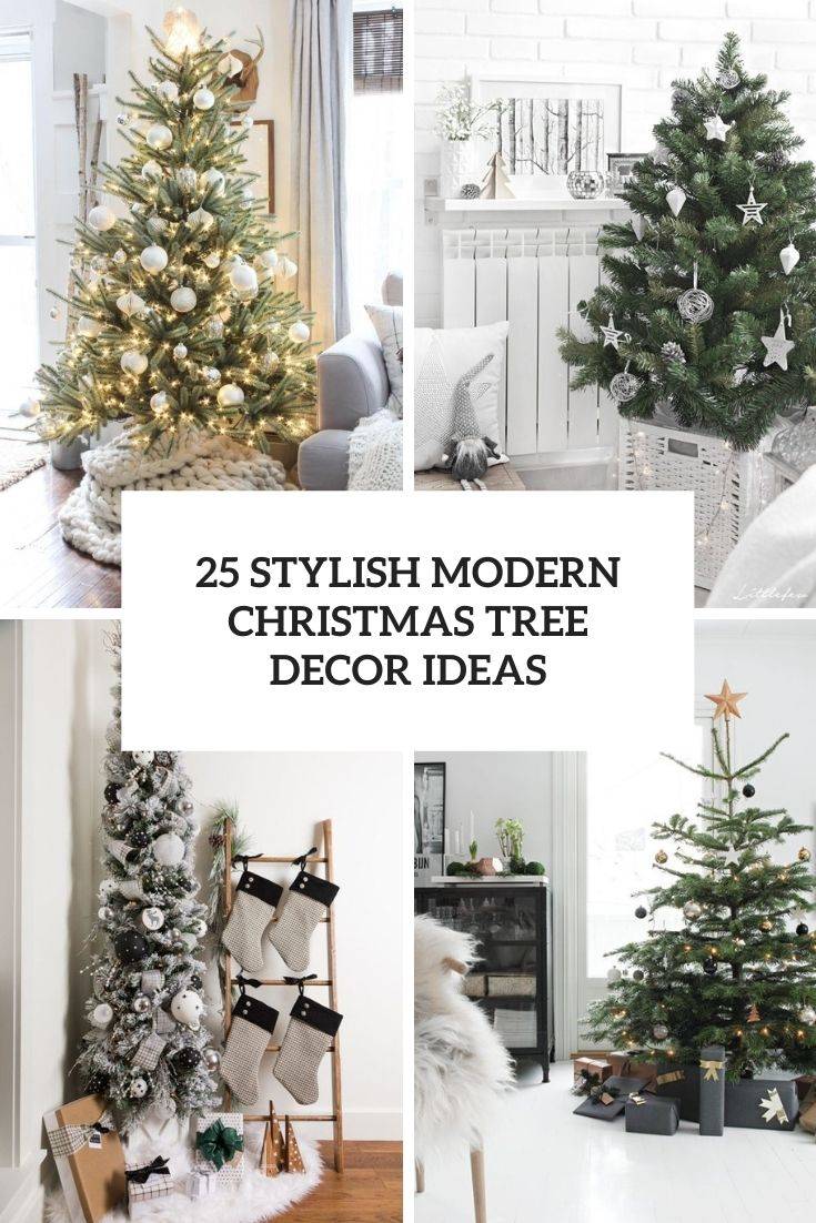 25 Stylish Modern Christmas Tree Decor Ideas