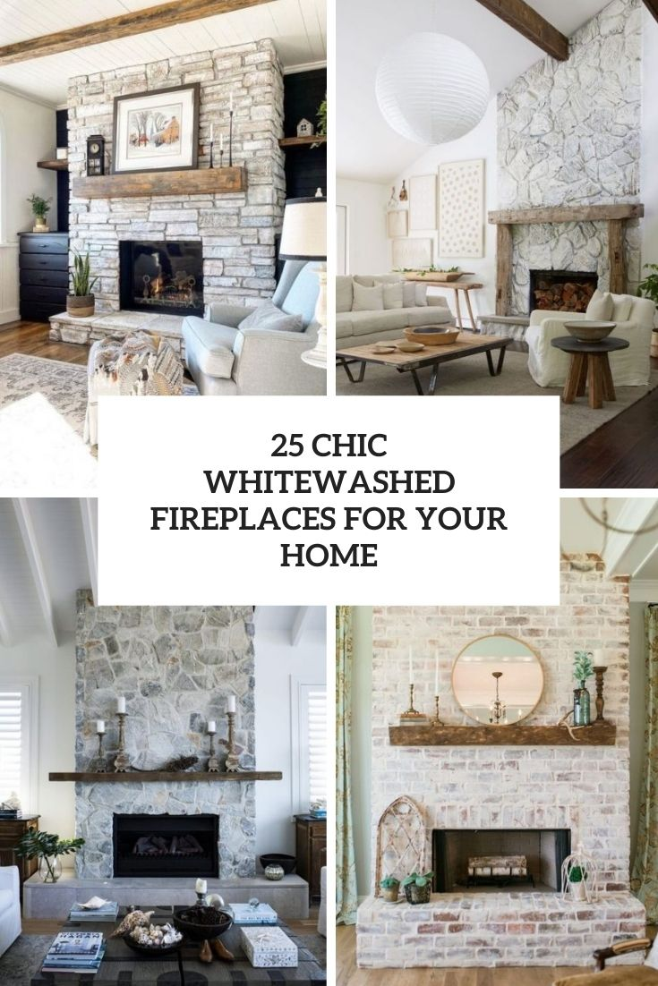 25 Chic Whitewashed Fireplaces For Your Home