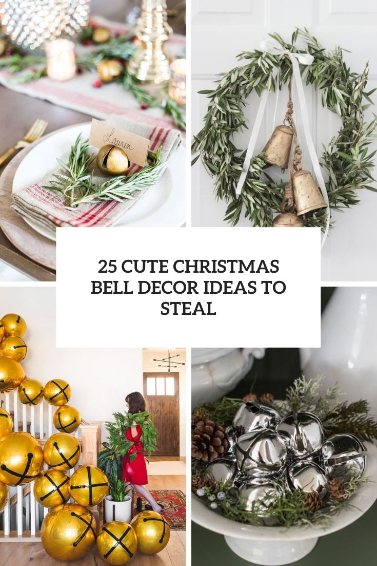 25 Cute Christmas Bell Decor Ideas To Steal