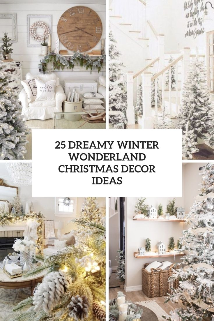 25 Dreamy Winter Wonderland Christmas Decor Ideas