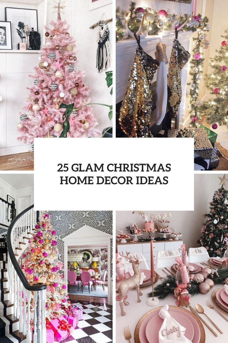 25 Glam Christmas Home Decor Ideas