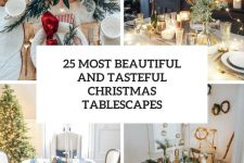 25 most beautiful and tasteful christmas tablescapes cover