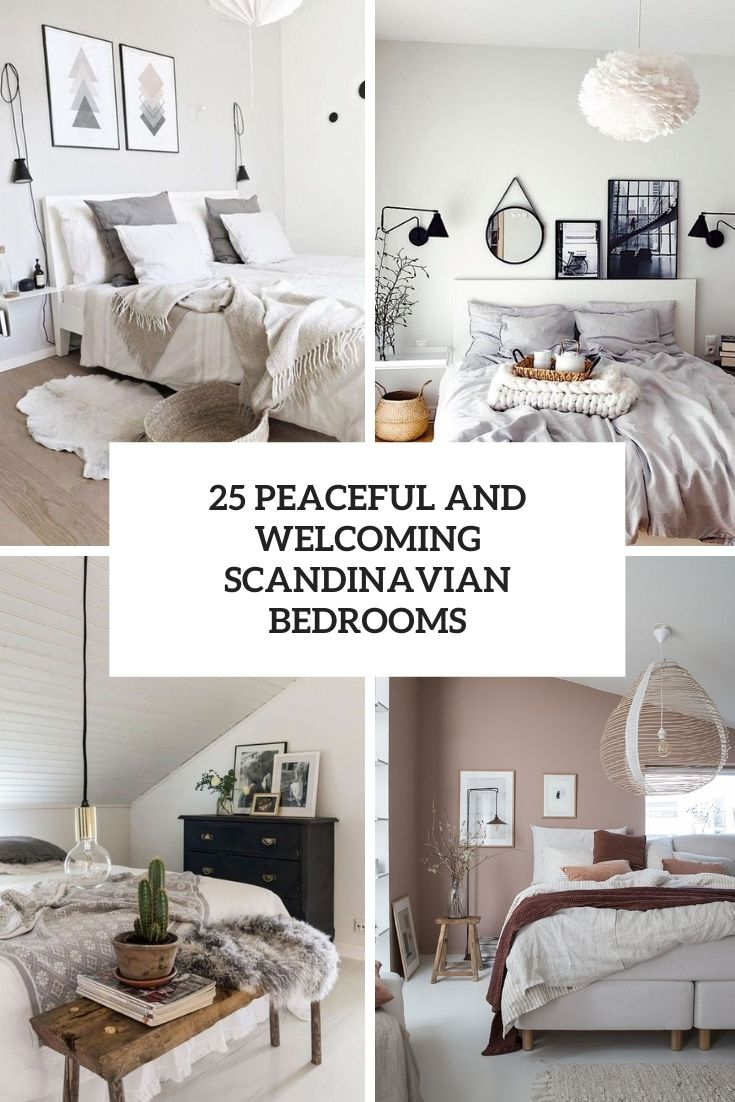 25 Peaceful And Welcoming Scandinavian Bedrooms
