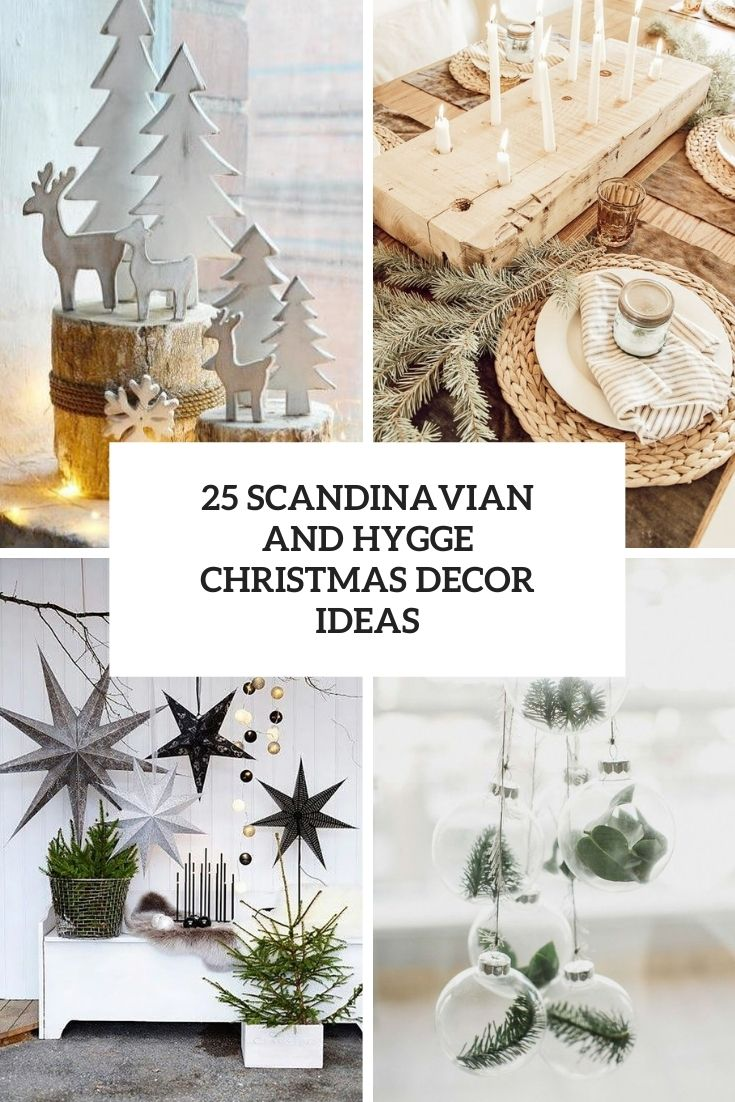 25 Scandinavian And Hygge Christmas Decor Ideas