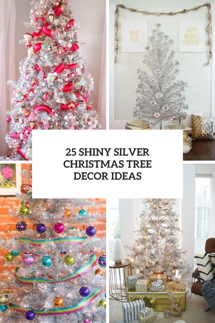 25 Shiny Silver Christmas Tree Decor Ideas