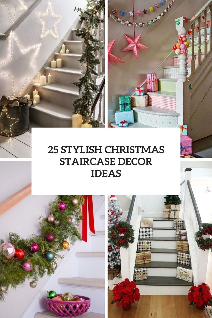 25 Stylish Christmas Staircase Decor Ideas