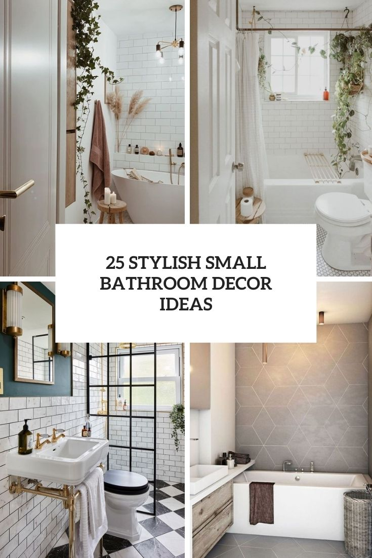 25 Stylish Small Bathroom Decor Ideas