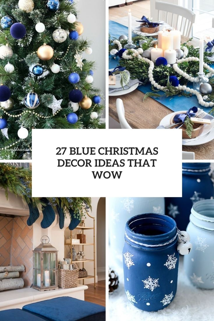 27 Blue Christmas Decor Ideas That Wow