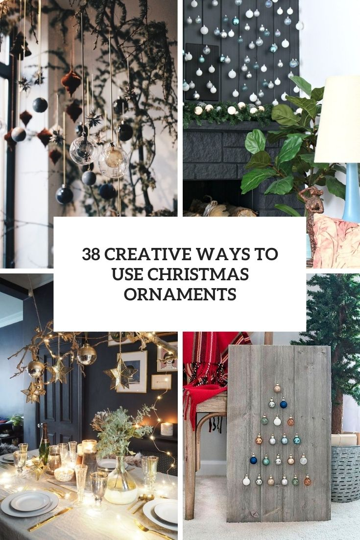 38 Creative Ways To Use Christmas Ornaments