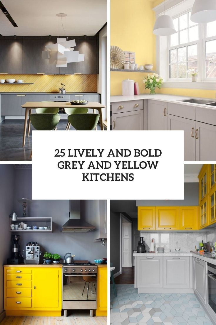 25 Lively And Bold Grey And Yellow Kitchens