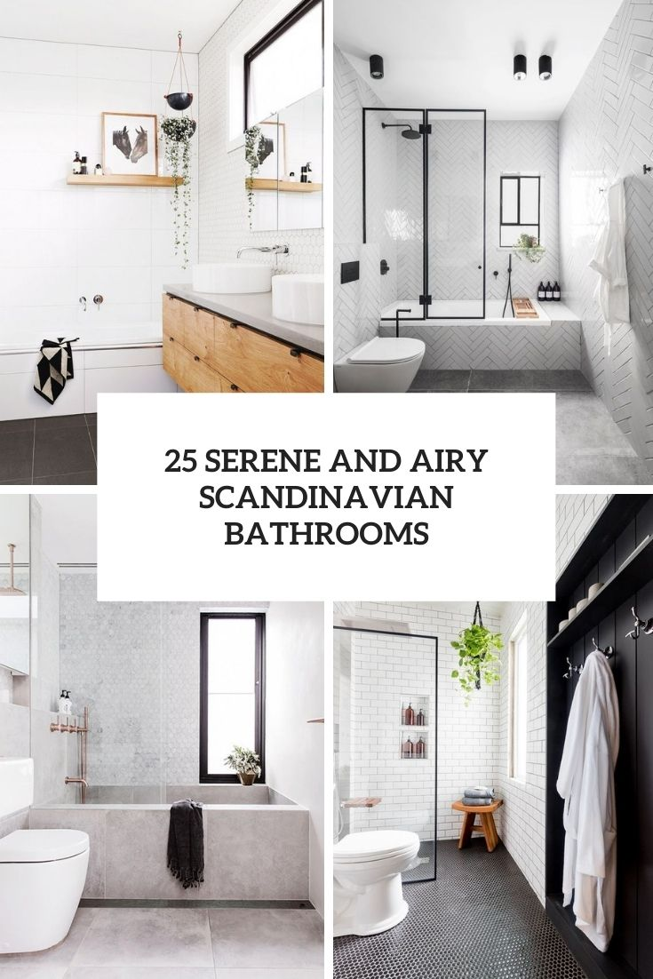 25 Serene And Airy Scandinavian Bathrooms